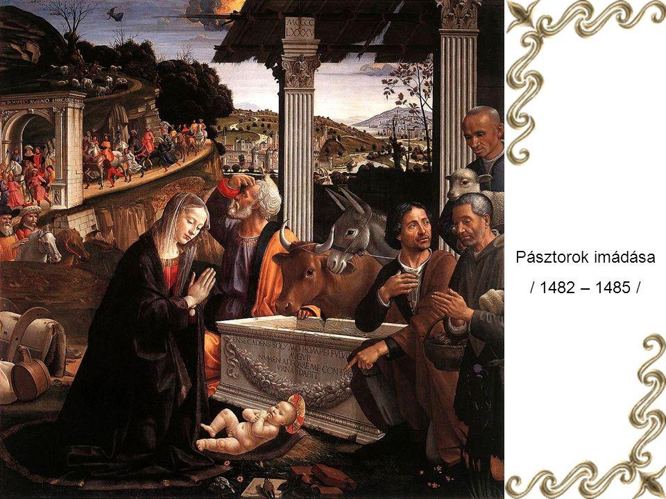 Pásztorok imádása / 1482 – 1485 /