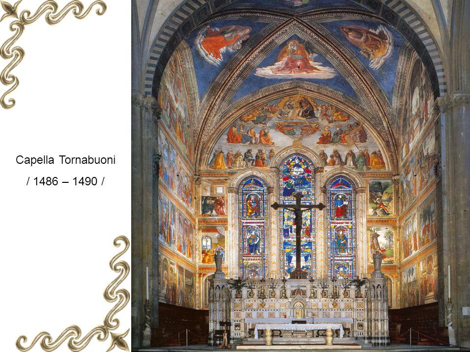 Capella Tornabuoni / 1486 – 1490 /