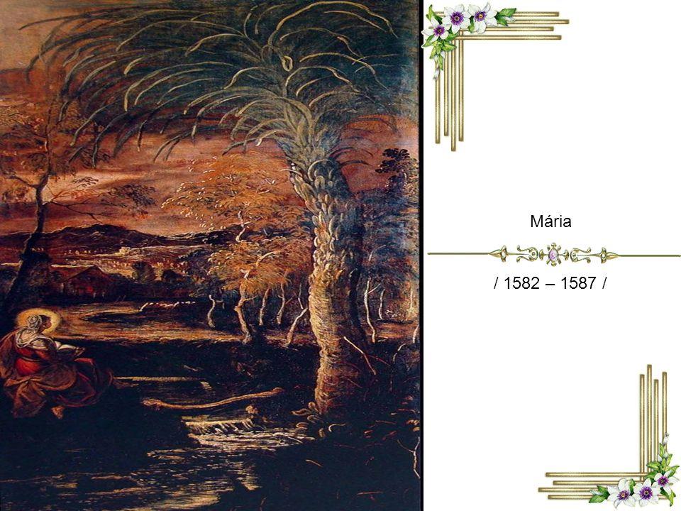 Mária / 1582 – 1587 /