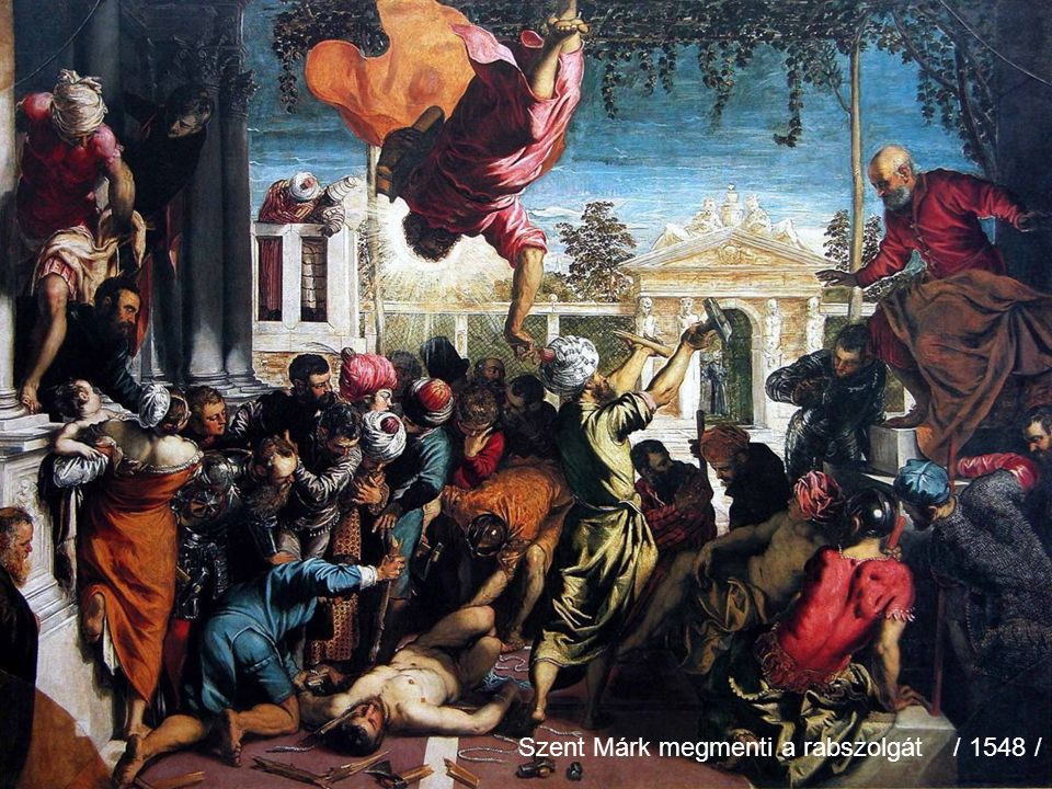 Szent Márk megmenti a rabszolgát / 1548 /