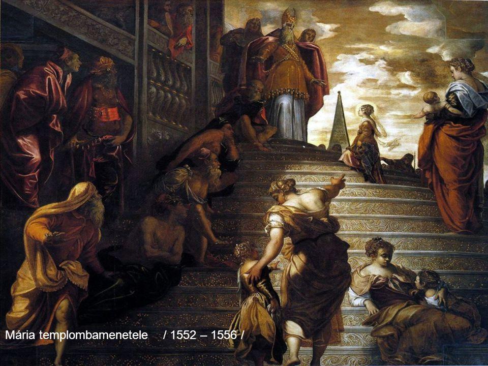 Mária templombamenetele / 1552 – 1556 /