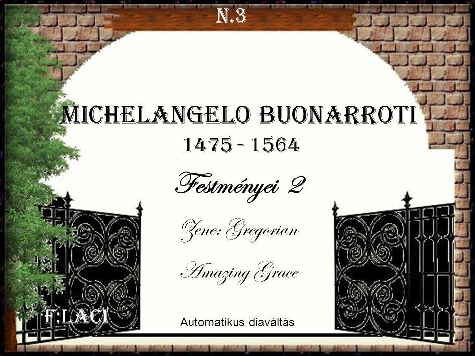 Festményei 2 Michelangelo Buonarroti Zene: Gregorian Amazing Grace N.3