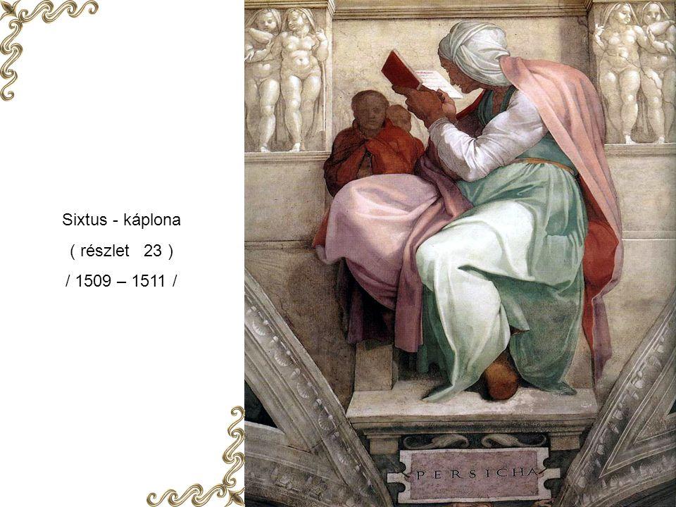 Sixtus - káplona ( részlet 23 ) / 1509 – 1511 /