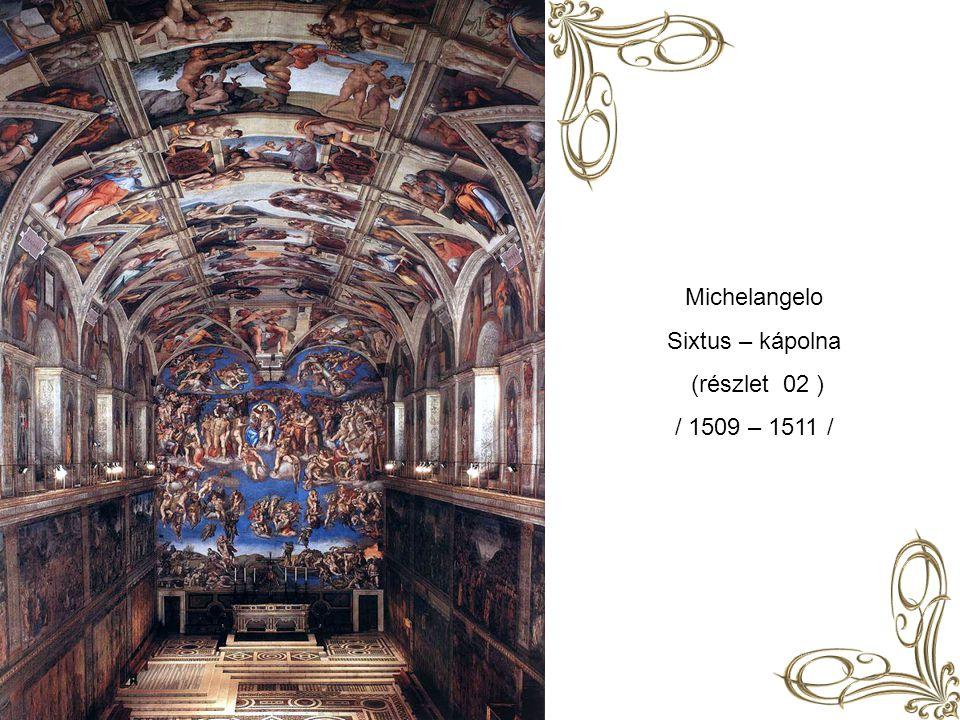 Michelangelo Sixtus – kápolna (részlet 02 ) / 1509 – 1511 /