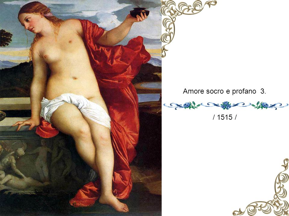 Amore socro e profano 3. / 1515 /