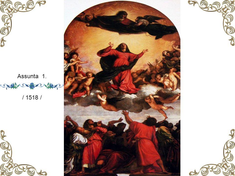 Assunta 1. / 1518 /