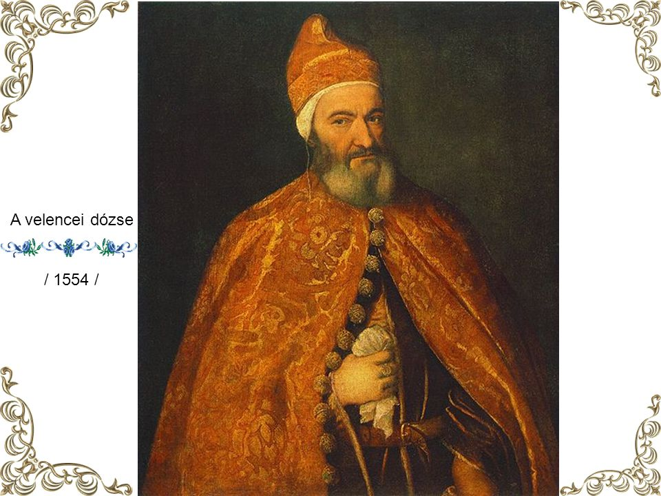 A velencei dózse / 1554 /