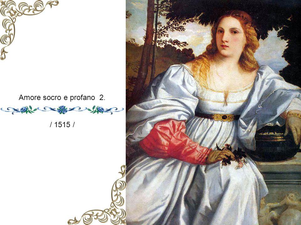 Amore socro e profano 2. / 1515 /