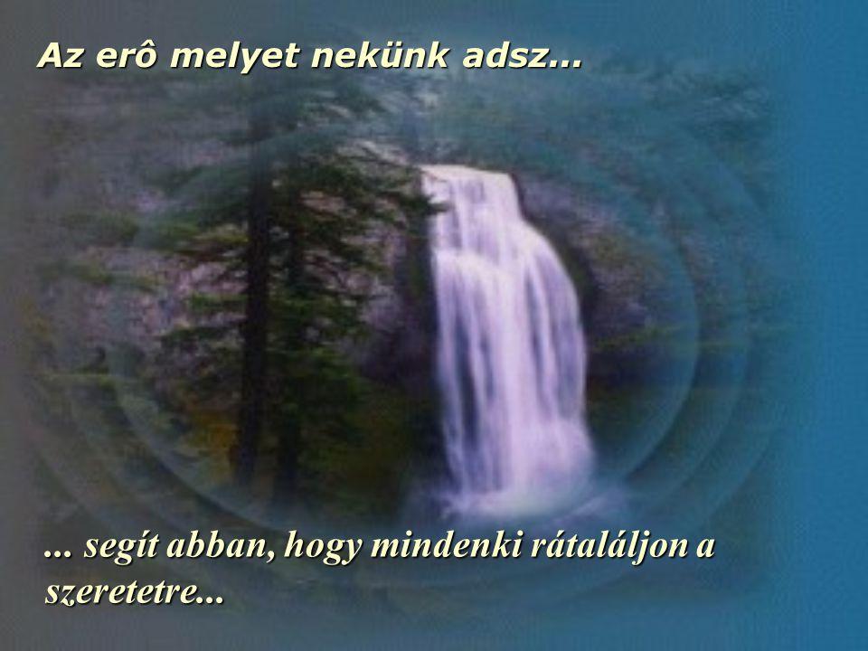 ... segít abban, hogy mindenki rátaláljon a szeretetre...