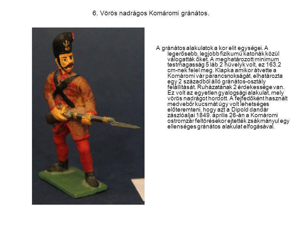 6. Vörös nadrágos Komáromi gránátos.