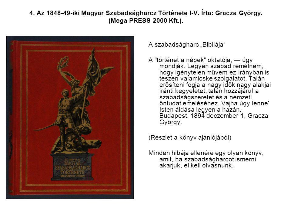 4. Az 1848-49-iki Magyar Szabadságharcz Története I-V