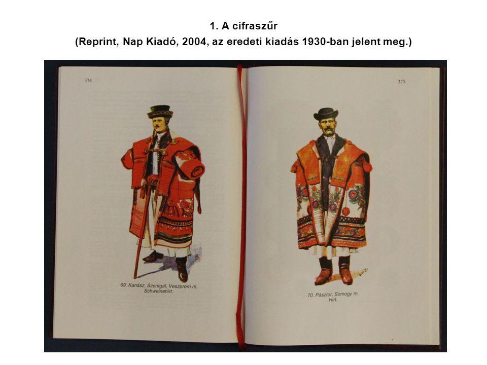 1. A cifraszűr (Reprint, Nap Kiadó, 2004, az eredeti kiadás 1930-ban jelent meg.)