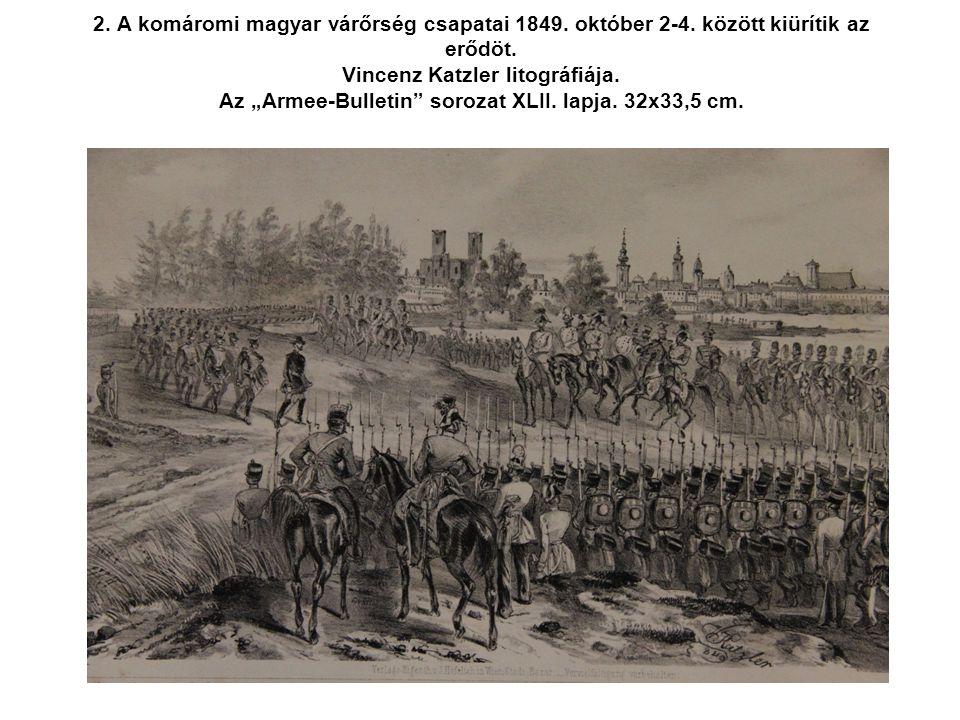 2. A komáromi magyar várőrség csapatai 1849. október 2-4