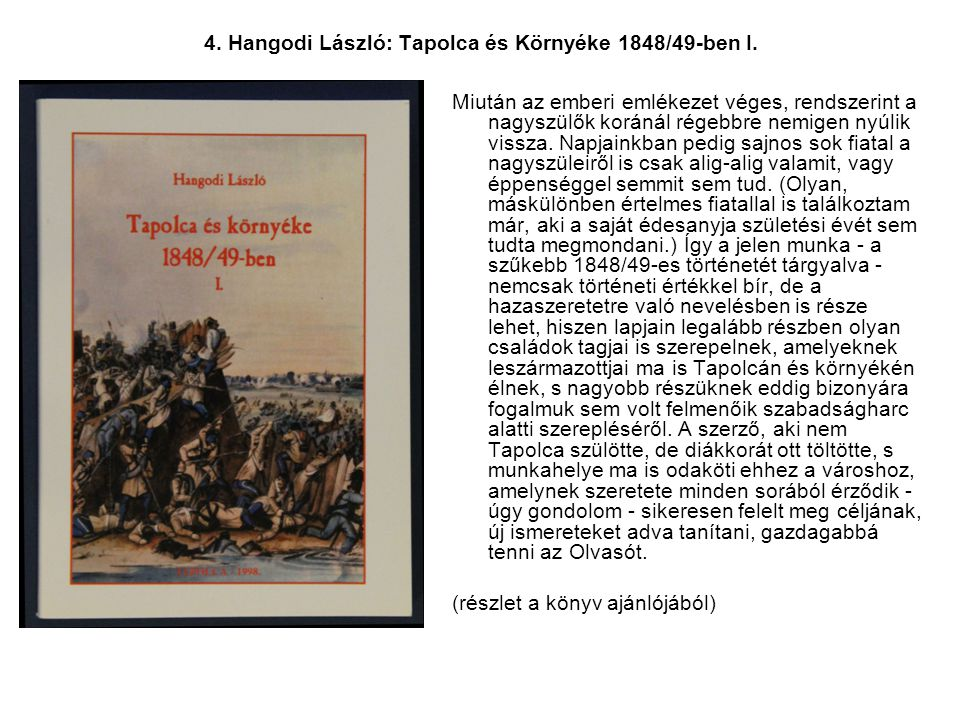 4. Hangodi László: Tapolca és Környéke 1848/49-ben I.
