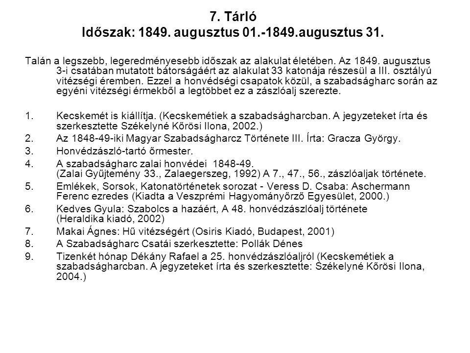 7. Tárló Időszak: 1849. augusztus 01.-1849.augusztus 31.