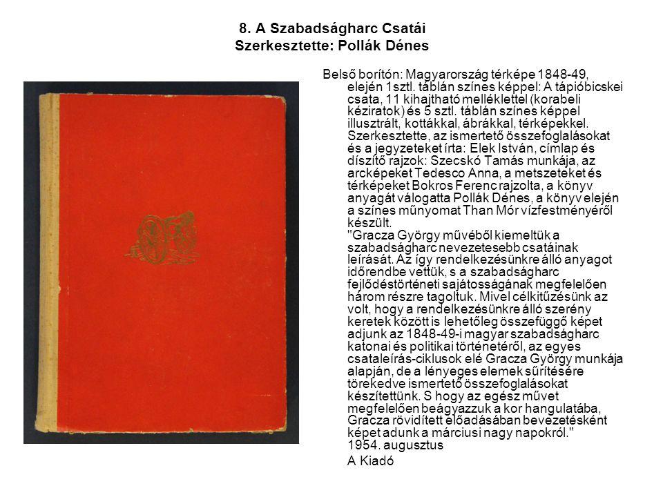 8. A Szabadságharc Csatái Szerkesztette: Pollák Dénes