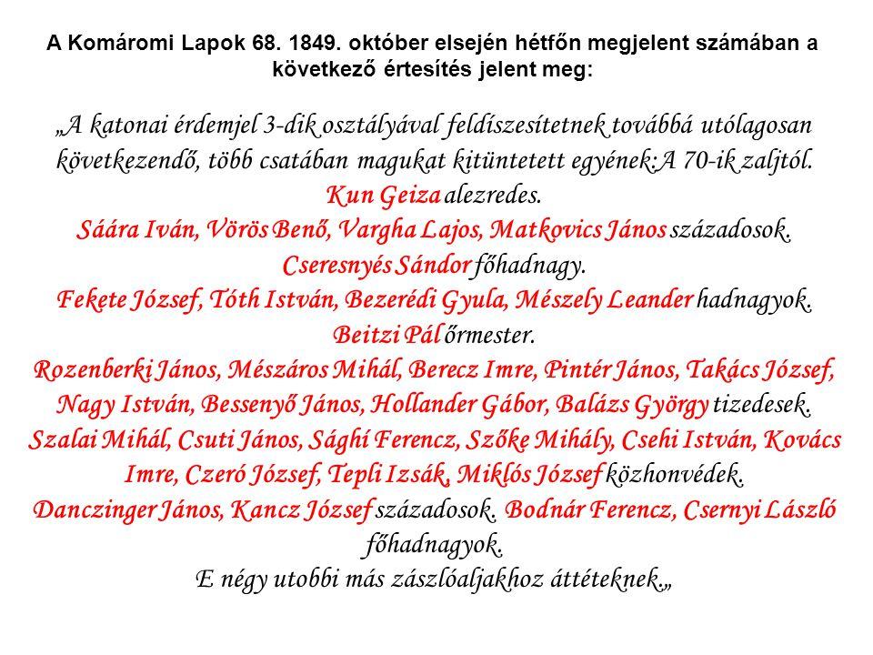 Sáára Iván, Vörös Benő, Vargha Lajos, Matkovics János századosok.
