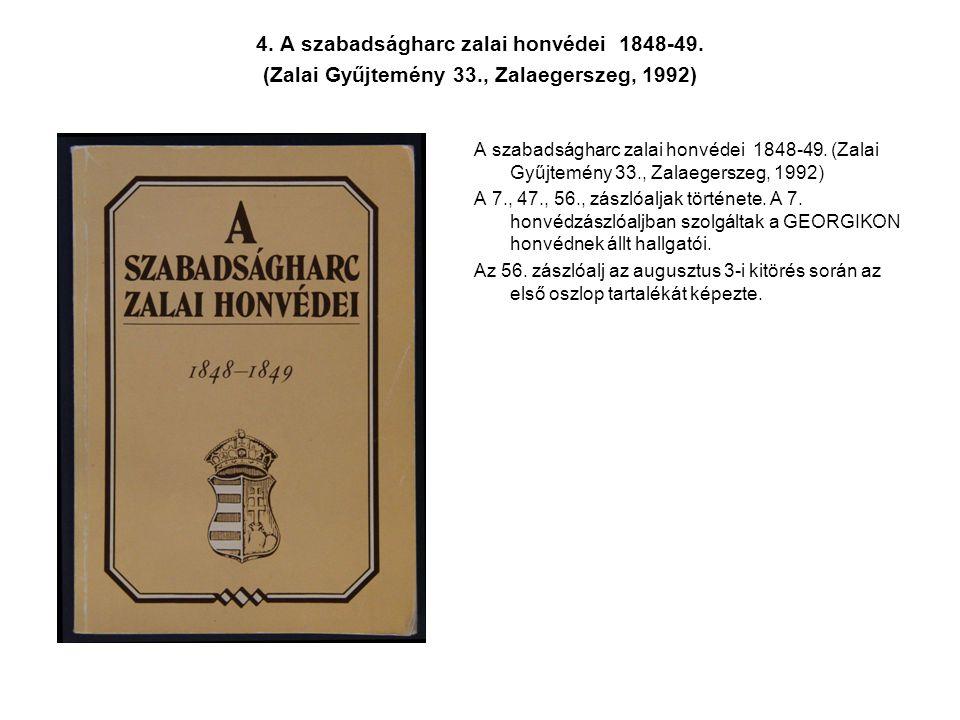 4. A szabadságharc zalai honvédei 1848-49. (Zalai Gyűjtemény 33