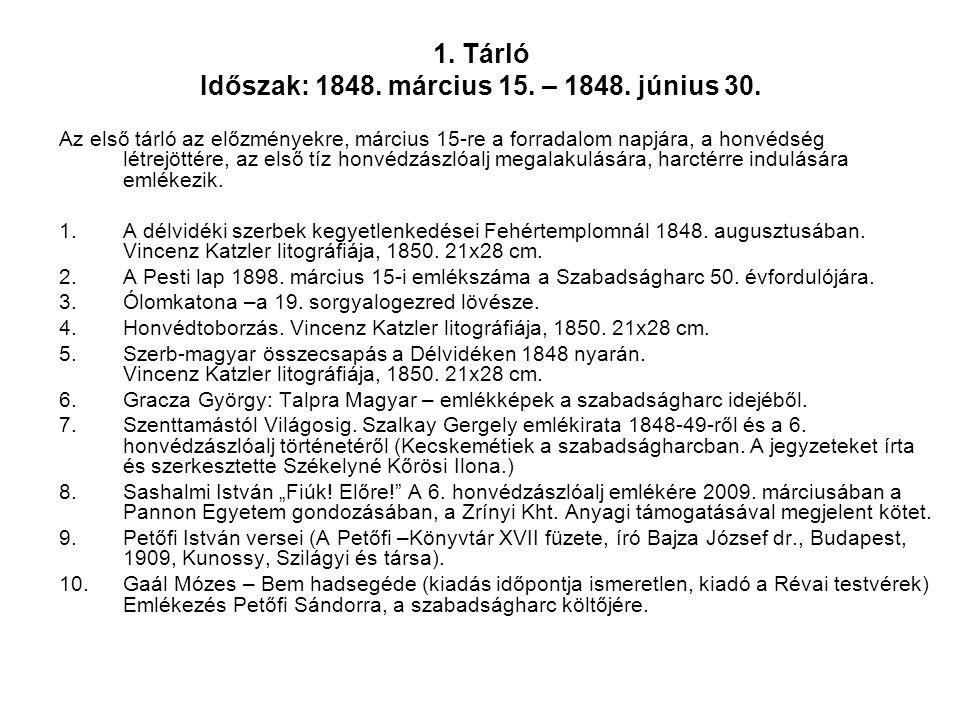1. Tárló Időszak: 1848. március 15. – 1848. június 30.