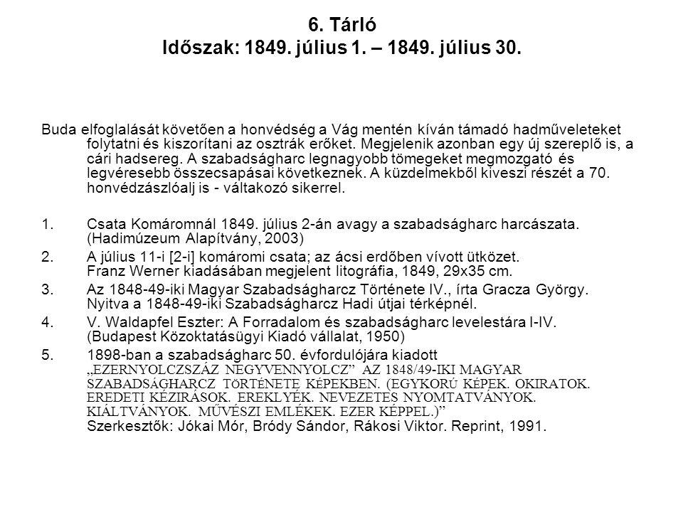 6. Tárló Időszak: 1849. július 1. – 1849. július 30.