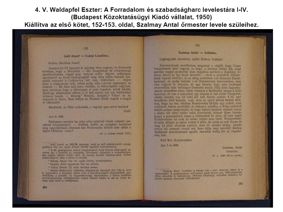 4. V. Waldapfel Eszter: A Forradalom és szabadságharc levelestára I-IV