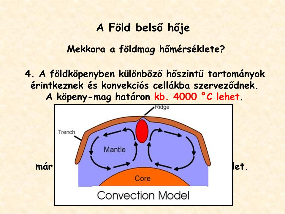 A Föld belső hője Mekkora a földmag hőmérséklete
