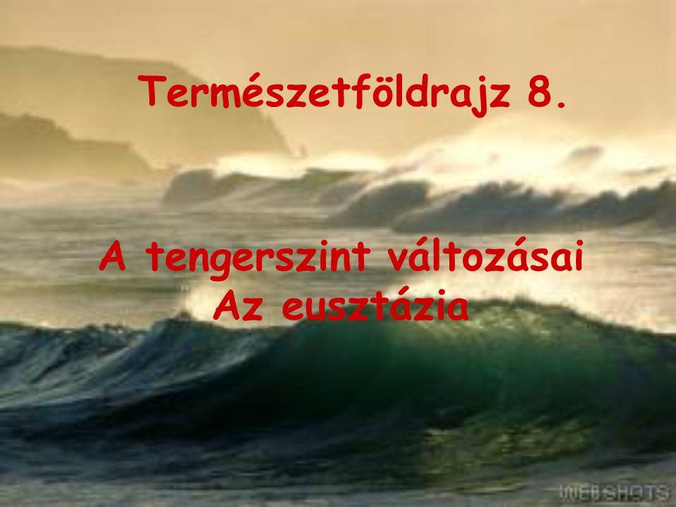 A tengerszint változásai Az eusztázia