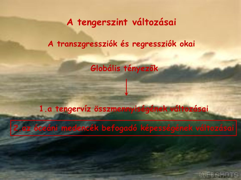 A tengerszint változásai A transzgressziók és regressziók okai