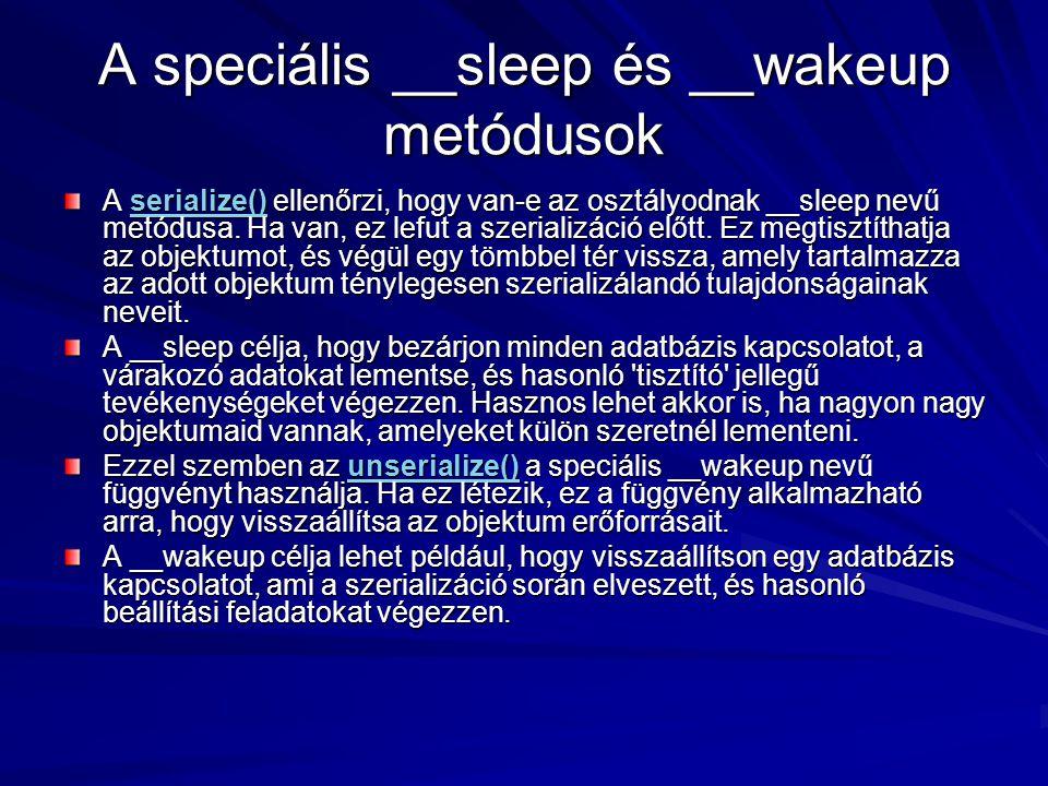 A speciális __sleep és __wakeup metódusok
