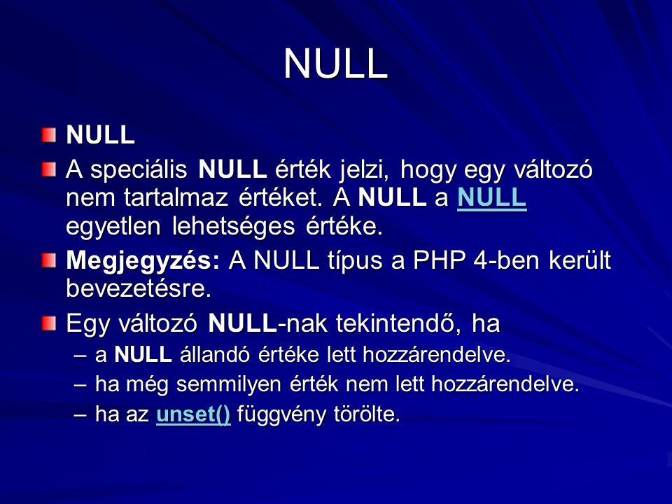 NULL NULL. A speciális NULL érték jelzi, hogy egy változó nem tartalmaz értéket. A NULL a NULL egyetlen lehetséges értéke.