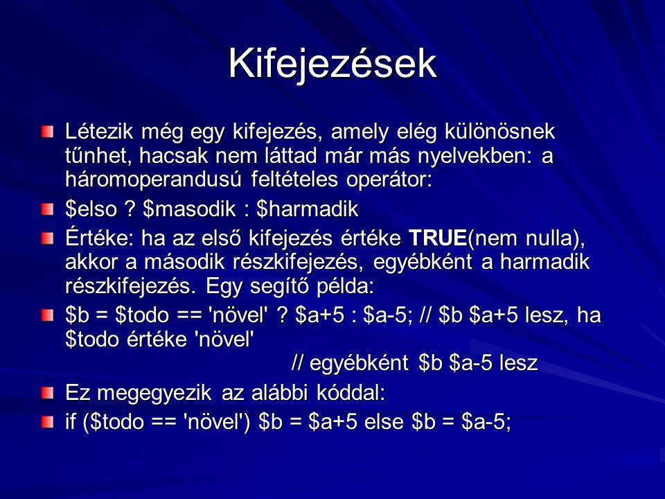 Kifejezések Létezik még egy kifejezés, amely elég különösnek tűnhet, hacsak nem láttad már más nyelvekben: a háromoperandusú feltételes operátor: