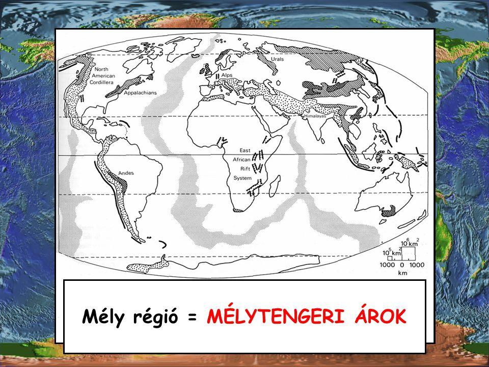 Mély régió = MÉLYTENGERI ÁROK