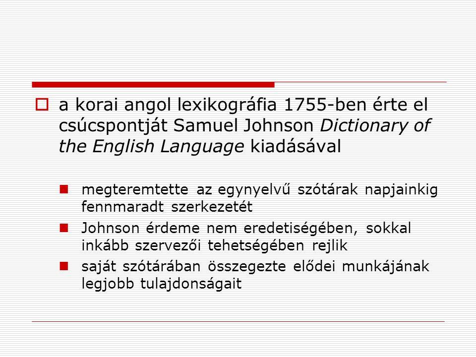 a korai angol lexikográfia 1755-ben érte el csúcspontját Samuel Johnson Dictionary of the English Language kiadásával