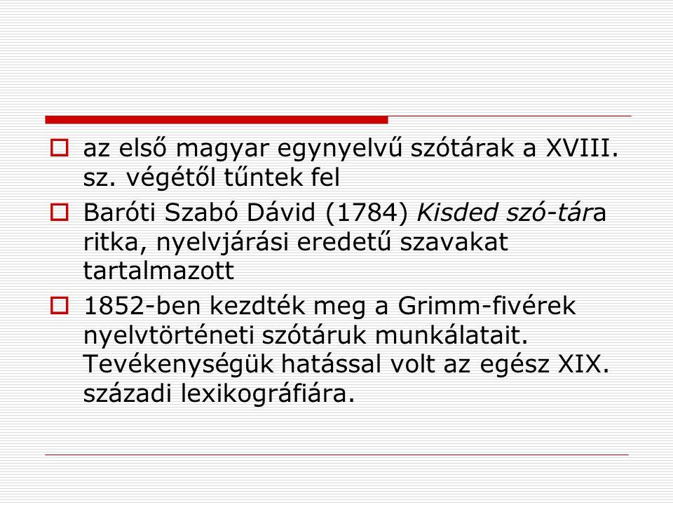 az első magyar egynyelvű szótárak a XVIII. sz. végétől tűntek fel