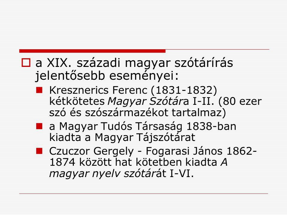 a XIX. századi magyar szótárírás jelentősebb eseményei: