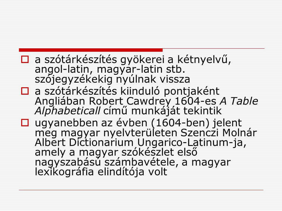 a szótárkészítés gyökerei a kétnyelvű, angol-latin, magyar-latin stb