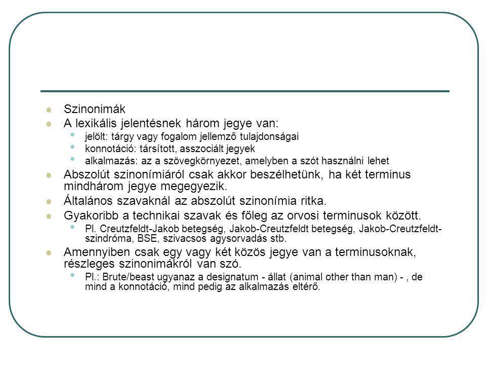 A lexikális jelentésnek három jegye van: