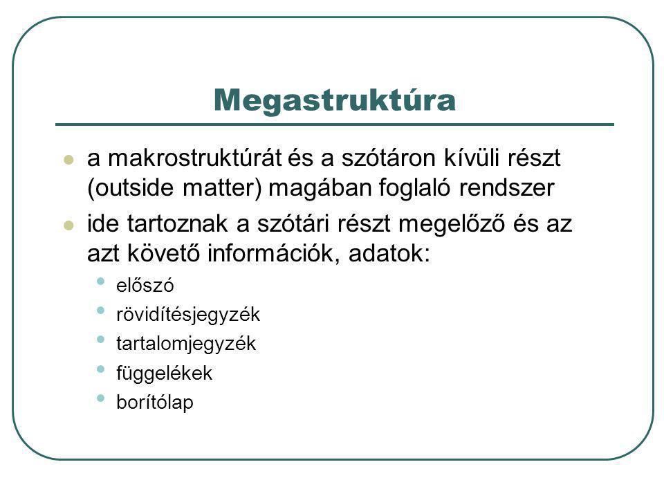 Megastruktúra a makrostruktúrát és a szótáron kívüli részt (outside matter) magában foglaló rendszer.