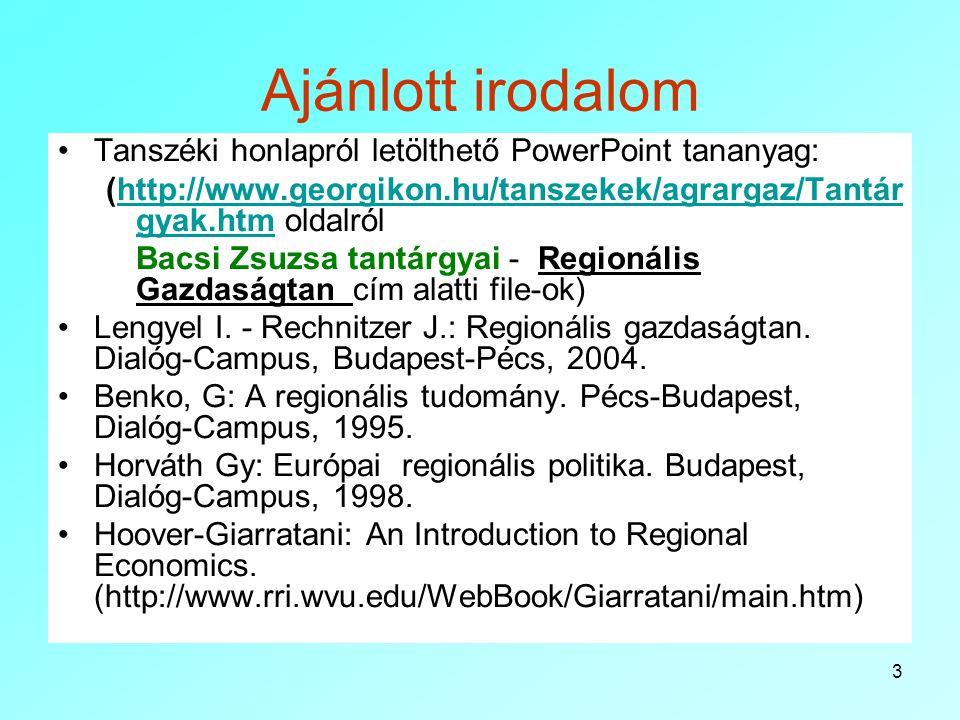 Ajánlott irodalom Tanszéki honlapról letölthető PowerPoint tananyag: