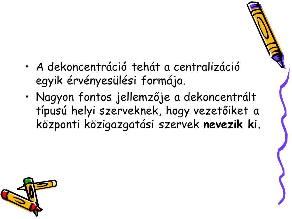 A dekoncentráció tehát a centralizáció egyik érvényesülési formája.