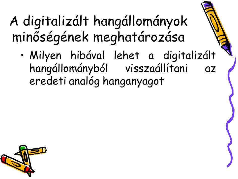 A digitalizált hangállományok minőségének meghatározása