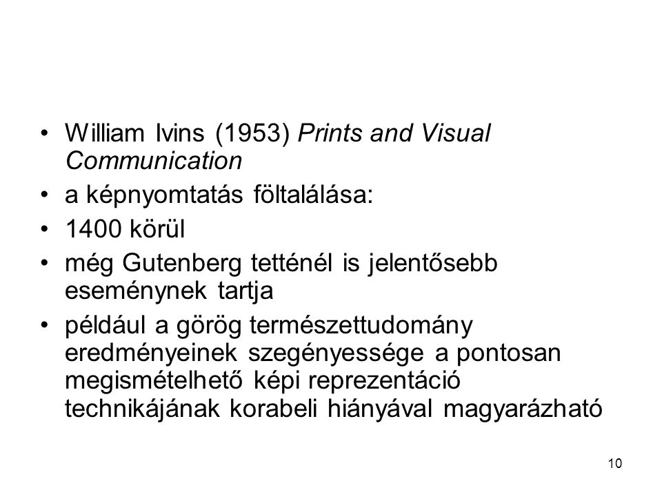 William Ivins (1953) Prints and Visual Communication