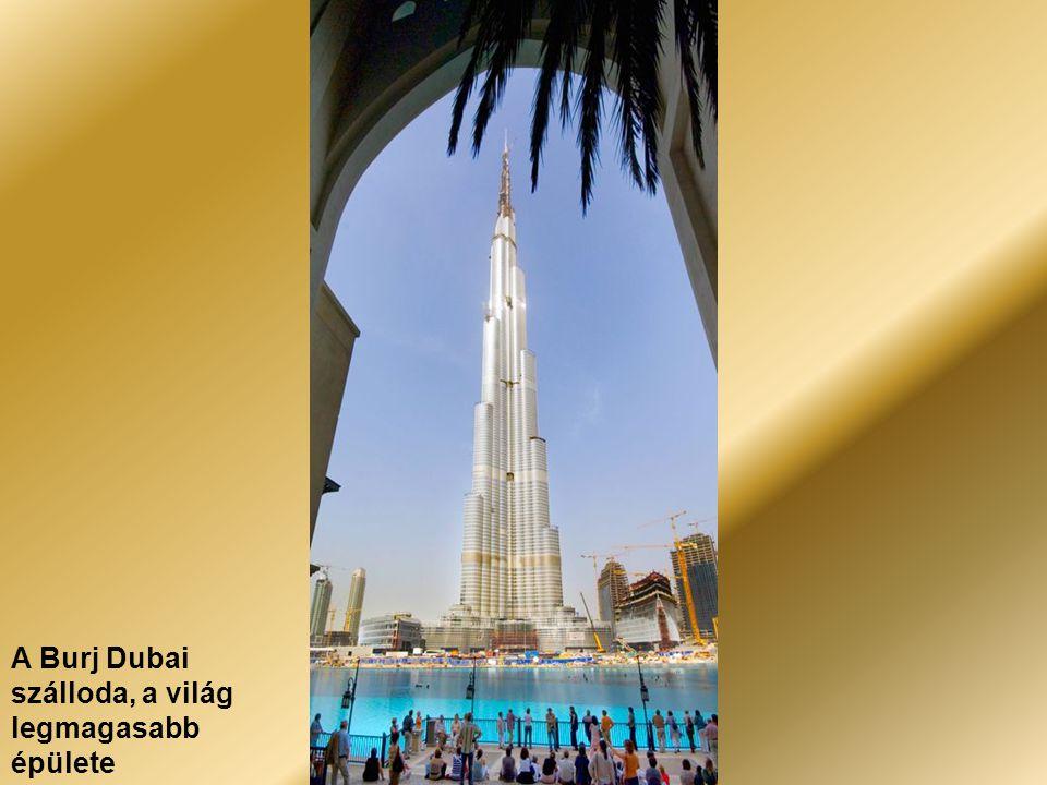 A Burj Dubai szálloda, a világ legmagasabb épülete