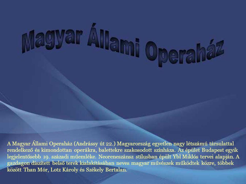 A Magyar Állami Operaház (Andrássy út 22