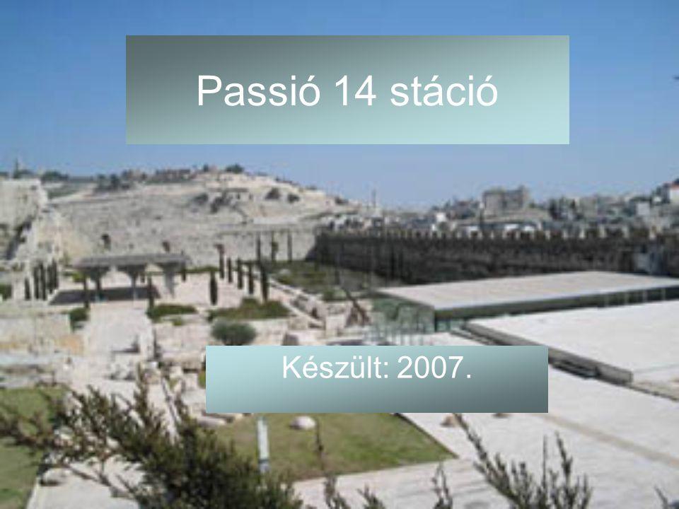 Passió 14 stáció Készült: 2007.
