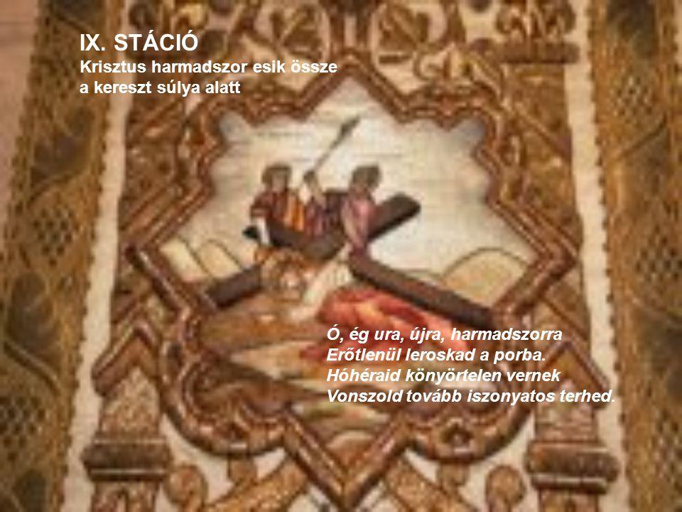 IX. STÁCIÓ Krisztus harmadszor esik össze a kereszt súlya alatt