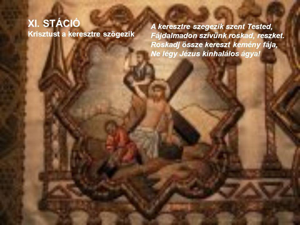 XI. STÁCIÓ Krisztust a keresztre szögezik