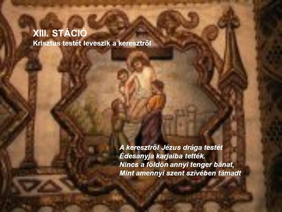 XIII. STÁCIÓ Krisztus testét leveszik a keresztről