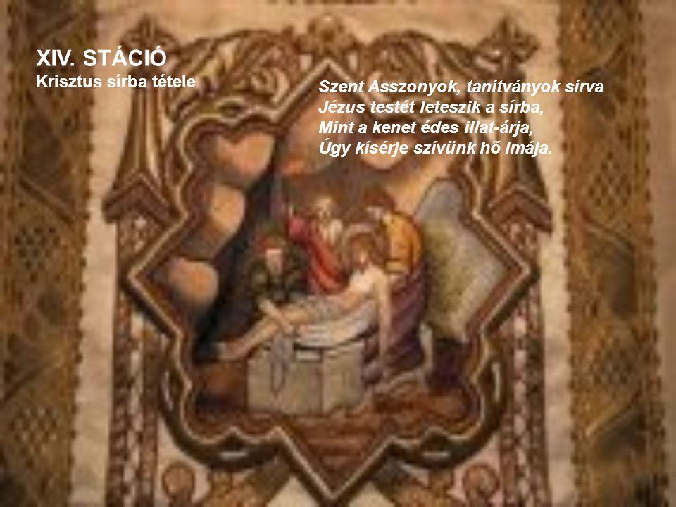 XIV. STÁCIÓ Krisztus sírba tétele