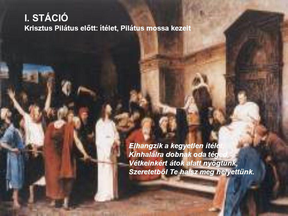 I. STÁCIÓ Krisztus Pilátus előtt: ítélet, Pilátus mossa kezeit